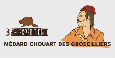 Équipe 3 - Médard Chouart Des Groseillers - Expédition