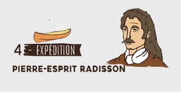 Équipe 4 - Pierre-Esprit Radisson - Expédition